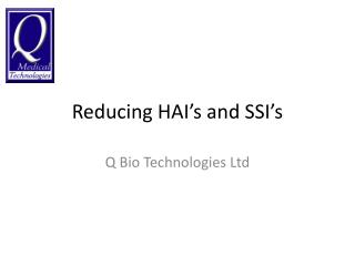 Reducing HAI's and SSI's