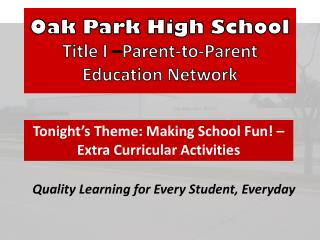 Oak Park High School Title I  � Parent-to-Parent Education Network