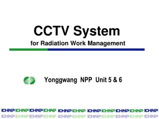 CCTV System for Radiation Work Management