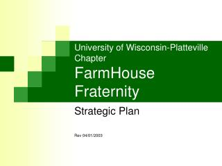 University of Wisconsin-Platteville Chapter FarmHouse Fraternity