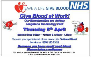 Give Blood at Work! Our Bloodmobiles are visiting  Langstone Technology Park Thursday 5 th  April