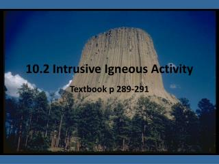 10.2 Intrusive Igneous Activity