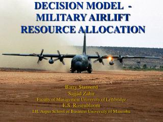 DECISION MODEL  -MILITARY AIRLIFT RESOURCE ALLOCATION