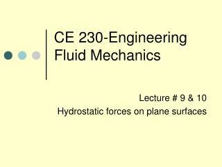 CE 230-Engineering Fluid Mechanics