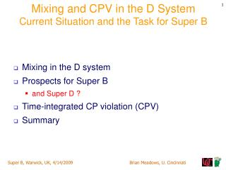 Mixing and CPV in the D System Current Situation and the Task for Super B