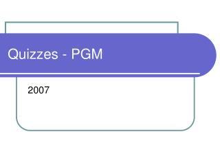 Quizzes - PGM