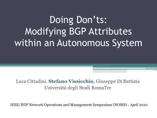 Doing Don'ts:  Modifying BGP Attributes within an Autonomous System
