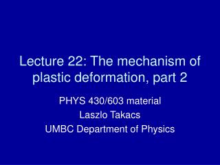 Lecture 22: The mechanism of plastic deformation, part 2
