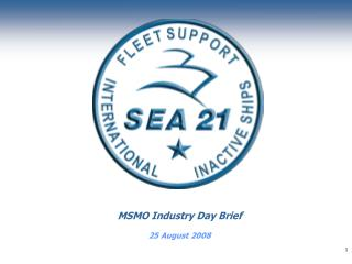 MSMO Industry Day Brief 25 August 2008