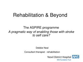 Rehabilitation & Beyond