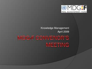 MDG-F  Convenor's  meeting