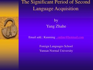 The Significant Period of Second Language Acquisition