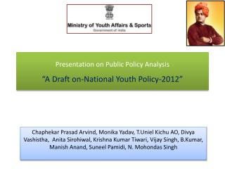"Presentation on Public Policy Analysis ""A Draft on-National Youth Policy-2012"""