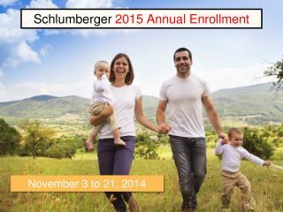 Schlumberger  2015  Annual Enrollment