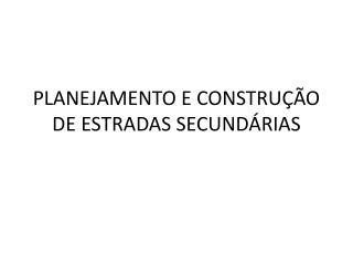 PLANEJAMENTO E CONSTRU  O DE ESTRADAS SECUND RIAS