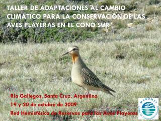 Río Gallegos, Santa Cruz, Argentina 19 y 20 de octubre de 2009