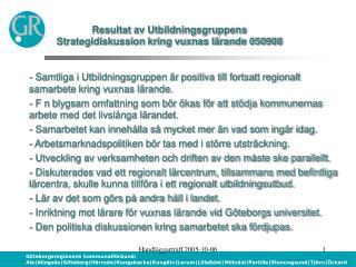 Resultat av Utbildningsgruppens  Strategidiskussion kring vuxnas lärande 050908