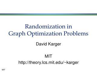 Randomization in  Graph Optimization Problems