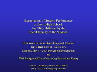 DHS Youth In Focus Student Research Scholars Davis High School – Davis, CA