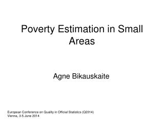 Poverty Estimation in Small Areas