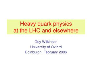 Heavy quark physics  at the LHC and elsewhere
