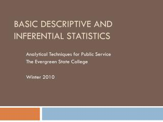 Basic Descriptive and Inferential Statistics
