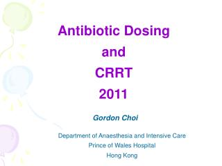 Antibiotic Dosing  and  CRRT 2011