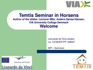 Leonardo da Vinci project  no. CZ/06/B/F/PP-168007  WP – Seminars