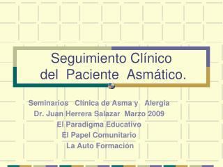 Seguimiento Clínico  del  Paciente  Asmático.
