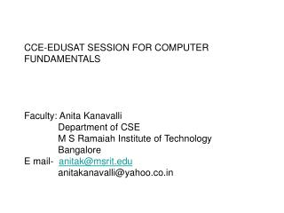 CCE-EDUSAT SESSION FOR COMPUTER FUNDAMENTALS Faculty: Anita Kanavalli