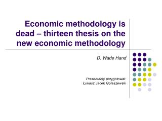 Economic methodology is dead – thirteen thesis on the new economic methodology