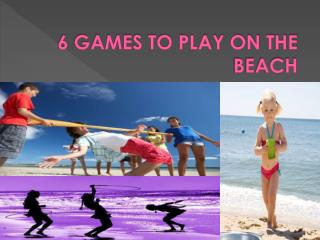 6 games to play on the beach      0