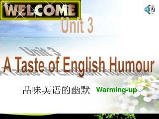 Unit 3  A Taste of English Humour