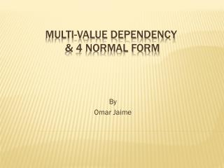 Multi-Value Dependency  & 4 Normal Form
