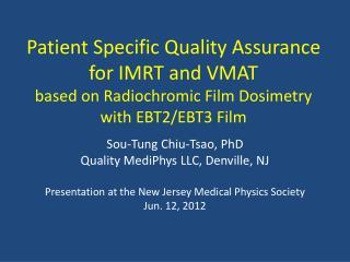 Sou-Tung Chiu-Tsao, PhD Quality MediPhys LLC, Denville, NJ