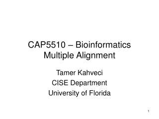 CAP5510 – Bioinformatics Multiple Alignment