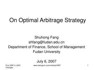 On Optimal Arbitrage Strategy