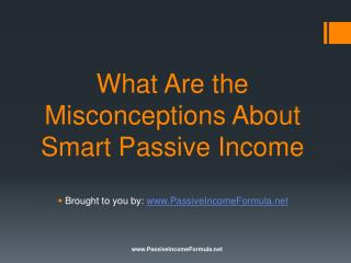 What Are the Misconceptions About Smart Passive Income?