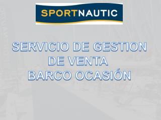 SERVICIO DE GESTION DE VENTA  BARCO OCASIÓN