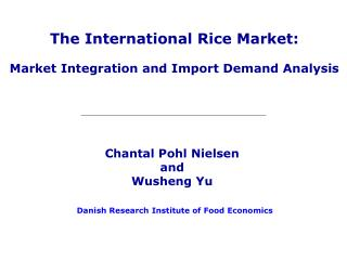 The International Rice Market: Market Integration and Import Demand Analysis