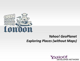 Yahoo! GeoPlanet Exploring Places (without Maps)