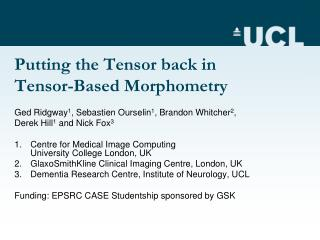 Putting the Tensor back in Tensor-Based Morphometry