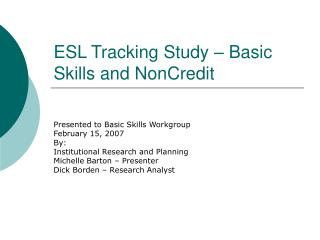 ESL Tracking Study   Basic Skills and NonCredit