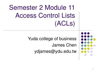 Semester 2 Module 11  Access Control Lists (ACLs)