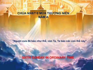 CHÚA NHẬT 6 MÙA THƯỜNG NIÊN NĂM A