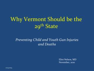 Why Vermont Should be the 29 th  State