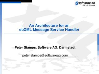 An Architecture for an  ebXML Message Service Handler