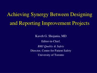 Achieving Synergy Between Designing and Reporting Improvement Projects