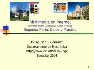 Multimedia en Internet (Primera parte: Conceptos, Audio y video) Segunda Parte: Datos y Práctica