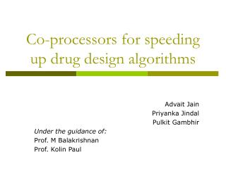 Co-processors for speeding up drug design algorithms